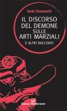 Il Discorso del Demone sulle Arti Marziali e altri Racconti  - Libro