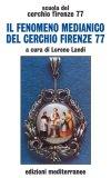 Il Fenomeno Medianico del Cerchio Firenze 77  - Libro