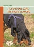 Il Fiuto del Cane tra Gioco e Lavoro  - Libro