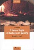 Il Forno a Legna e il Barbecue in Giardino