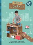 Il Garage - Fai da Te - Libro + Stickers