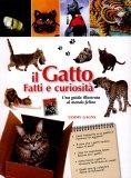 Il Gatto - Fatti e Curiosità  — Libro