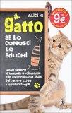 Il Gatto. Se lo Conosci lo Educhi