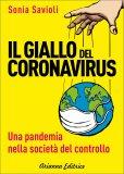 IL GIALLO DEL CORONAVIRUS Una pandemia nella società del controllo di Sonia Savioli