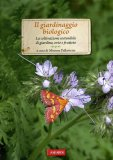 Il Giardinaggio Biologico  - Libro
