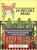 Il Giardinaggio in Piccoli Spazi — Libro