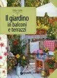 Il Giardino in Balconi e Terrazzi  - Libro
