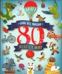 Il Giro del Mondo in 80 Racconti - Libro