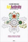 Il Grande Libro degli Artactivity - Libro per Adulti che Vogliono Colorare - Libro