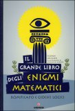 Il Grande Libro degli Enigmi Matematici — Libro