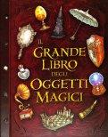 Il Grande Libro degli Oggetti Magici - Libro