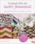 Il Grande Libro dei Lavori Femminili  - Libro