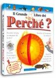 Il Grande Libro dei Perchè?  - Libro