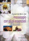 Il Grande Libro del Massaggio con gli Oli Essenziali — Libro