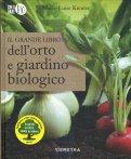 Il Grande Libro dell'Orto e Giardino Biologico - Libro
