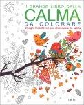 Il Grande Libro della Calma da Colorare - Libro