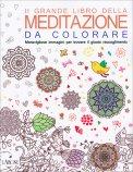 Il Grande Libro della Meditazione da Colorare - Libro