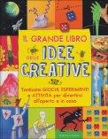 Il Grande Libro delle Idee Creative  - Libro