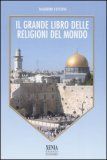 Il Grande Libro delle Religioni del Mondo  - Libro