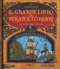 Il Grande Libro di Pirati e Corsari - Libro