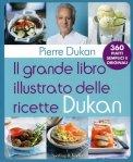 Il Grande Libro Illustrato delle Ricette Dukan - Libro