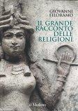 Il Grande Racconto delle Religioni - Libro