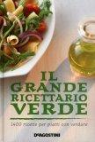 Il Grande Ricettario Verde  - Libro