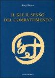 Il Ki e il Senso del Combattimento  — Libro