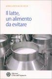 Il Latte, un Alimento da Evitare - Libro