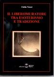 Il Libero Muratore tra Esoterismo e Tradizione - Libro