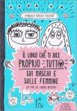 Il Libro che Ti dice Proprio Tutto sui Maschi e sulle Femmine - Libro