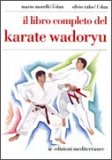 Il Libro Completo Del Karate Wadoryu  - Libro