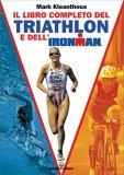 Il Libro Completo del Triathlon e dell'Ironman - Libro