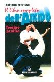 Il libro completo dell'Aikido  - Libro