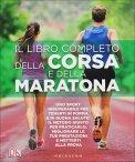 Il Libro Completo della Corsa e della Maratona  - Libro