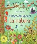 Il Libro dei Giochi - La Natura - Libro + Stickers