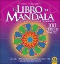 IL LIBRO DEI MANDALA 100 cerchi sacri. Energia, meditazione e guarigione. Colora i Mandala delle diverse culture del mondo di Thomas Varlenhoff