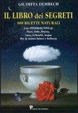 Il Libro dei Segreti - 100 Ricette Naturali — Libro