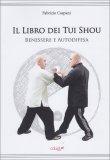 Il Libro dei Tui Shou - Benessere e Autodifesa - Libro