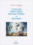Il Libro del Gran Logos Secondo il Mistero e Apocalisse - Libro