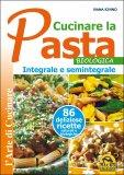 Cucinare la Pasta Biologica Integrale e Semintegrale  — Libro