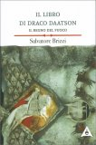 Il Libro di Draco Daatson - Il Regno del Fuoco - Libro