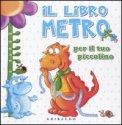 Il Libro Metro per il tuo Piccolino