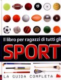 Il Libro per Ragazzi di Tutti gli Sport  — Libro
