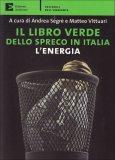 Il Libro Verde dello Spreco in Italia: l'Energia  - Libro