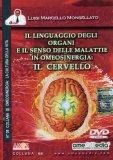 Il Linguaggio degli Organi e il Senso delle Malattie in Omeosinergia: Il Cervello  - DVD