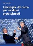 Il Linguaggio del Corpo per Venditori Professionisti  - Libro