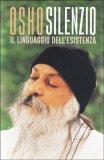 Silenzio - Il Linguaggio dell'Esistenza - Libro