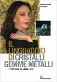 Il Linguaggio di Cristalli, Gemme e Metalli — Libro