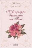 Il Linguaggio Romantico dei Fiori  - Libro
